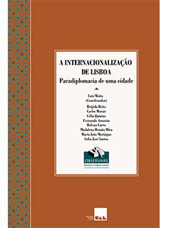 Filipa Ramalhete - A internacionalização de Lisboa: paradiplomacia de uma cidade, coordenado por Luís Moita