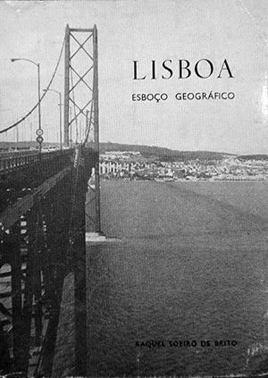 LISBOA Esboço Geográfico. de Raquel Soeiro de Brito